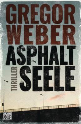 Gregor Weber: Asphaltseele, Heyne Hardcore