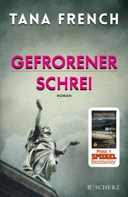 Tana French: Gefrorener Schrei, Fischer Verlag 2016