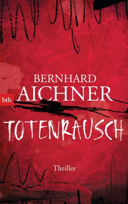 Bernhard Aichner: Totenrausch, btb 2017