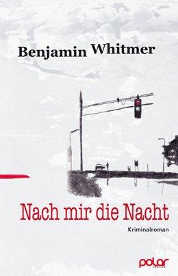 Benjamin Whitmer, Nach mir die Nacht