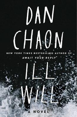 Dan Chaon: Ill Will, Random House 2017