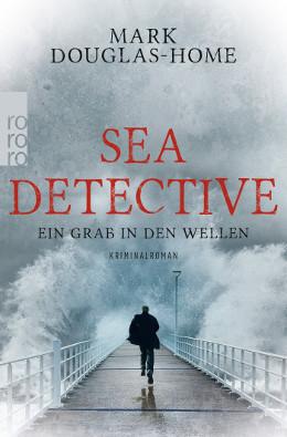 Mark Douglas-Home: Sea Detective, Rowohlt 2017