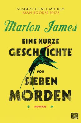 Marlon James: Eine kurze Geschichte von sieben Morden, Heyne Hardcore 2017