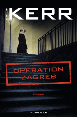 Philip Kerr: Operation Zagreb, Wunderlich 2017