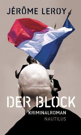 Jérôme Leroy: Der Block, Edition Nautilus 2017