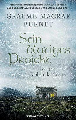 Grame Macrae Burnet: Sein blutiges Projekt, Europa Verlag 2017