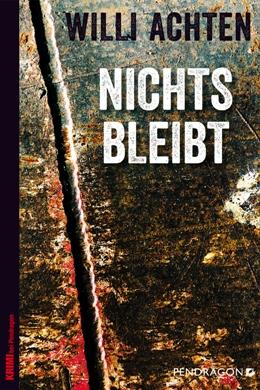 Willi Achten: Nichts bleibt, Pendragon 2017