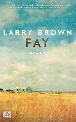 Larry Brown: Fay, Heyne Hardcore 2017