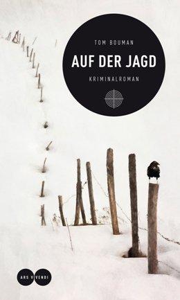 Tom Bouman: Auf der Jagd, Ars Vivendi 2017
