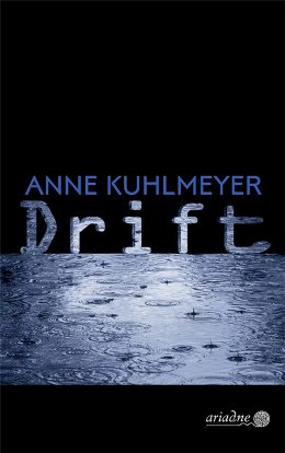 Anne Kuhlmeyer: Drift, Ariadne/Argument 2017