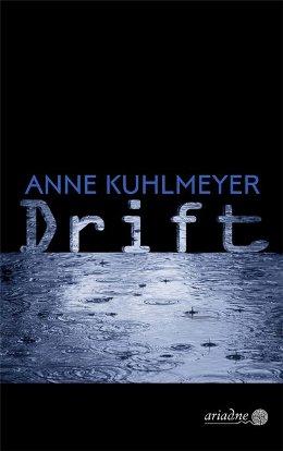 Anne Kuhlmeyer: Drift, Ariadne/Argument 2017