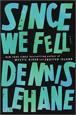 Dennis Lehane: Since We Fell, Harper Collins Publisher 2017