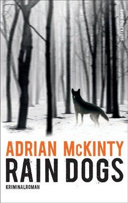 Adrian McKinty: Rain Dogs, Suhrkamp 2017
