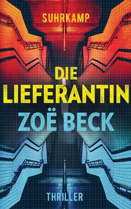 Zoe Beck: Die Lieferantin, Suhrkamp 2017