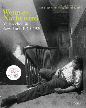Wilfried Kaute (Hrsg.): Wenn es Nacht wird. Verbrechen in New York 1910-1920, Emons 2017