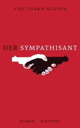 Viet Thanh Nguyen: Der Sympathisant, Blessing Verlag 2017