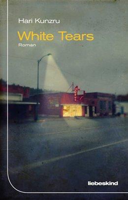 Hari Kunzru: White Tears, Liebeskind 2017