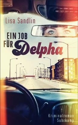 Lisa Sandlin: Ein Job für Delpha, Suhrkamp Verlag 2017