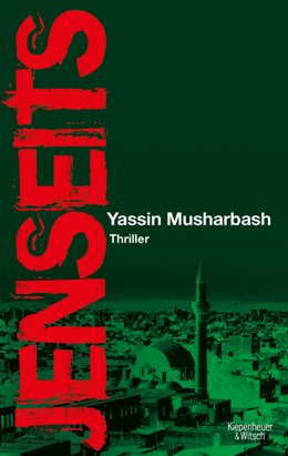 Yassin Musharbash: Jenseits, Kiepenheuer & Witsch 2017