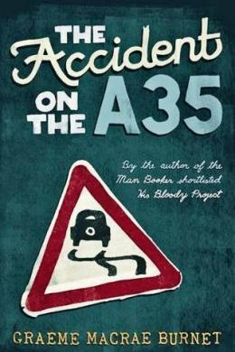 Graeme Macrae Burnet: The Accident on the A35, 2017