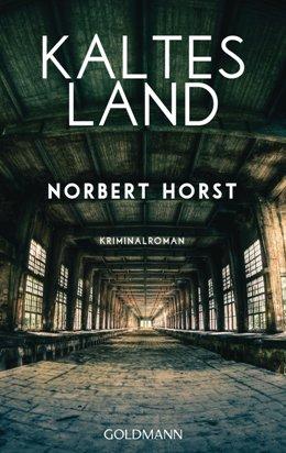 Norbert Horst: Kaltes Land, Goldmann Verlag 2017