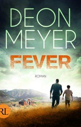 Deon Meyer: Fever, Rütten & Loening 2017