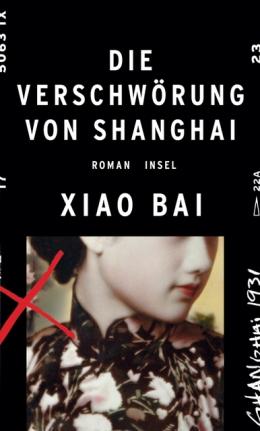 Xiao Bai: Die Verschwörung von Shanghai, Insel Verlag 2017