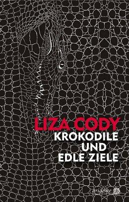 Liza Cody: Krokodile und edle Ziele, Ariadne/Argument 2017