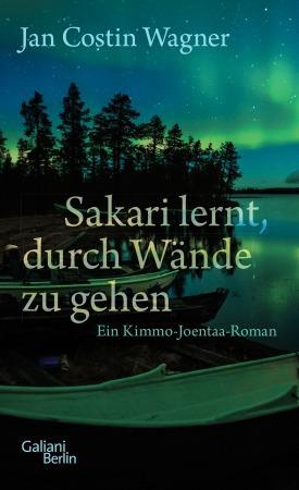 Jan Costin Wagner: Sakari lernt, durch Wände zu gehen, Galiani Verlag 2017