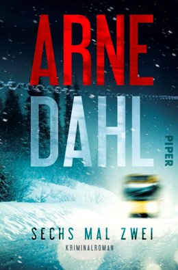 Arne Dahl: Sechs mal zwei, Piper 2017
