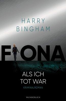 Harry Bingham: Fiona. Als ich tot war, Wunderlich 2017