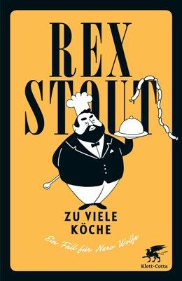 Rex Stout: Zu viele Köche, Klett Cotta, Stuttgart 2017