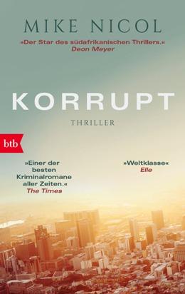 Mike Nicol: Korrupt, München: btb 2018