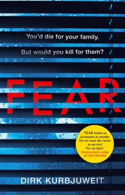 Dirk Kurbjuweit: Fear