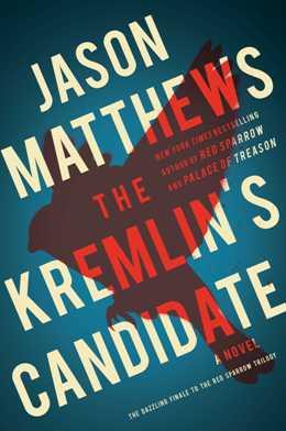 Jason Matthews: The Kremlin's Candidate, 2018