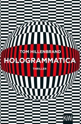 Tom Hillenbrand: Hologrammatica, KiWi 2018