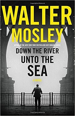 Walter Mosley: Down the River Unto the Sea, 2018
