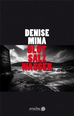 Denise Mina: Blut Salz Wasser, Hamburg: Ariadne/Argument 2018