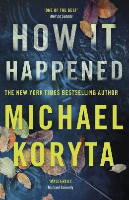 Michael Koryta: How ist happened